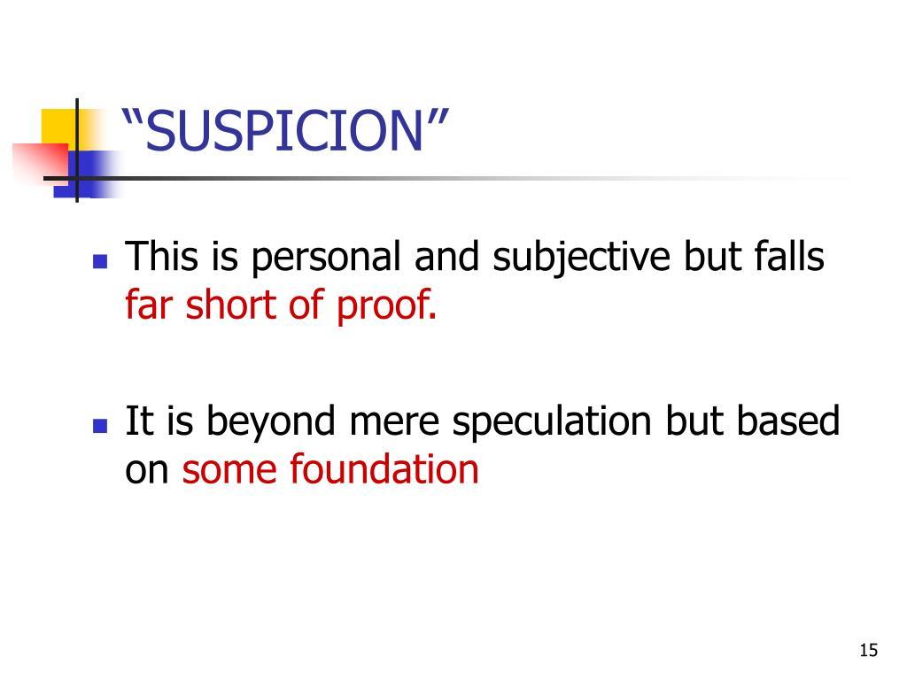 """""""SUSPICION"""""""
