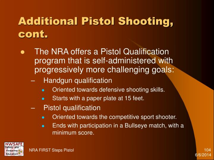Additional Pistol Shooting, cont.