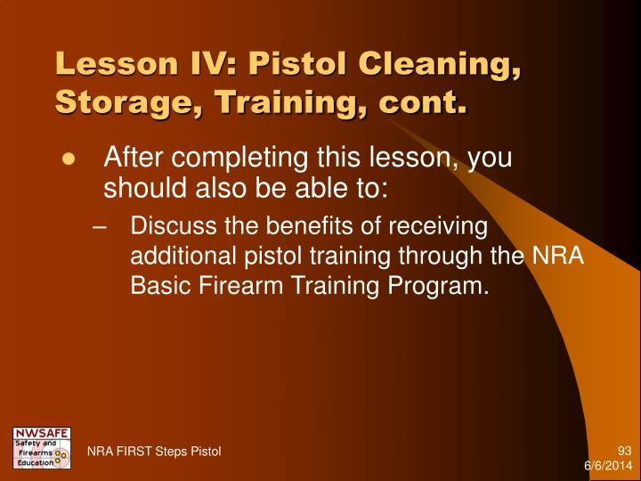 Lesson IV: Pistol Cleaning, Storage, Training, cont.