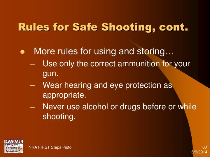 Rules for Safe Shooting, cont.
