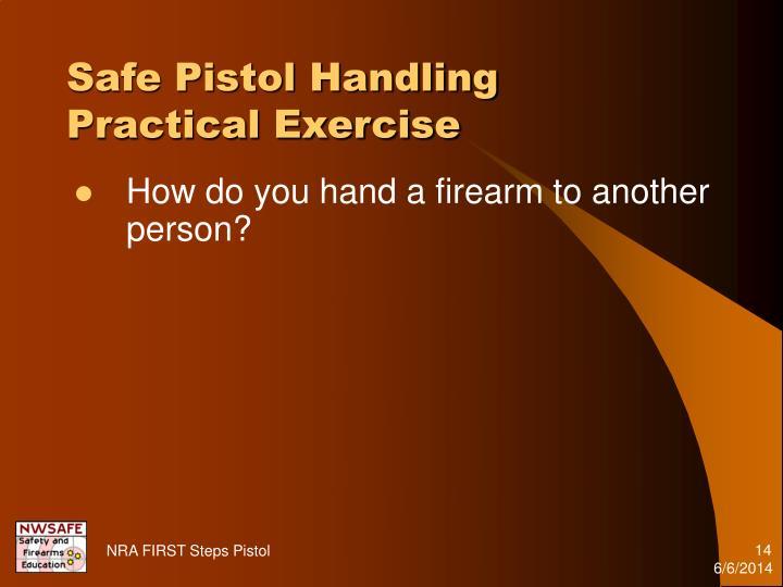 Safe Pistol Handling