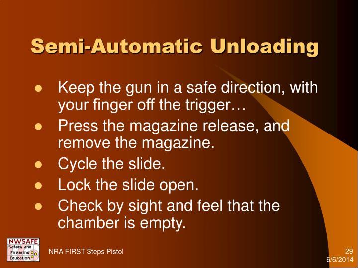 Semi-Automatic Unloading
