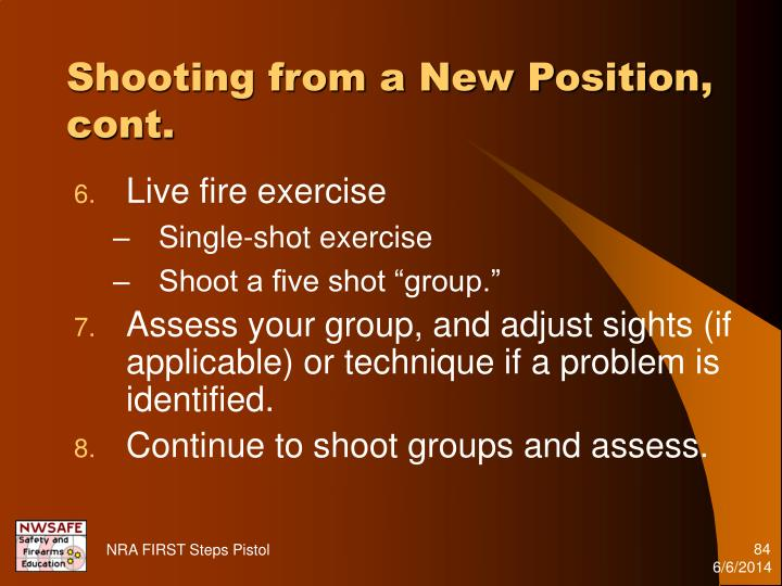 Shooting from a New Position, cont.