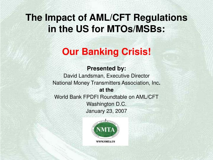 The impact of aml cft regulations in the us for mtos msbs our banking crisis