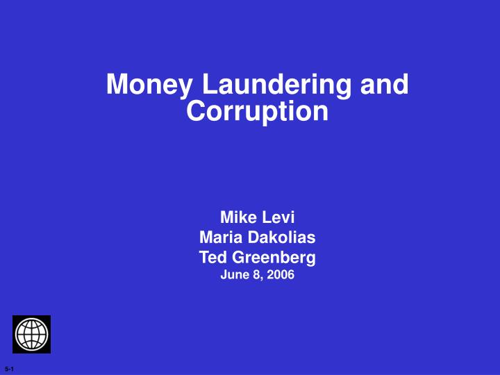 Money laundering and corruption mike levi maria dakolias ted greenberg june 8 2006 l.jpg
