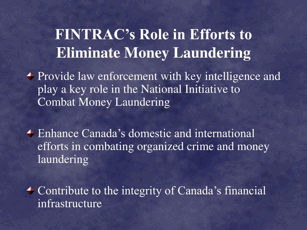 FINTRAC's Role in Efforts to Eliminate Money Laundering