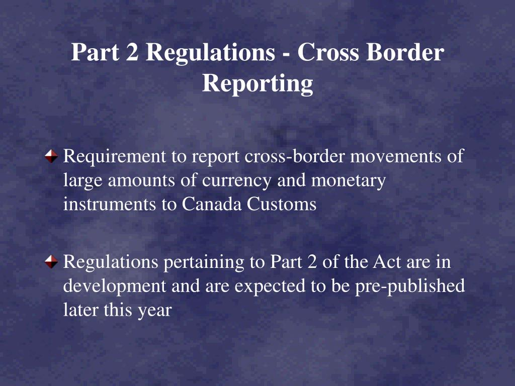 Part 2 Regulations - Cross Border Reporting