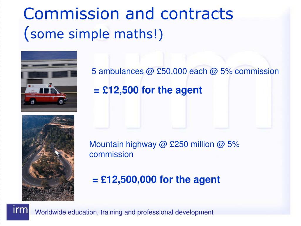 Mountain highway @ £250 million @ 5% commission