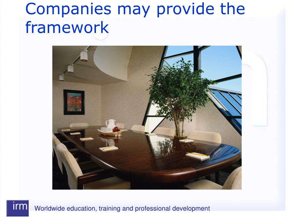 Companies may provide the framework