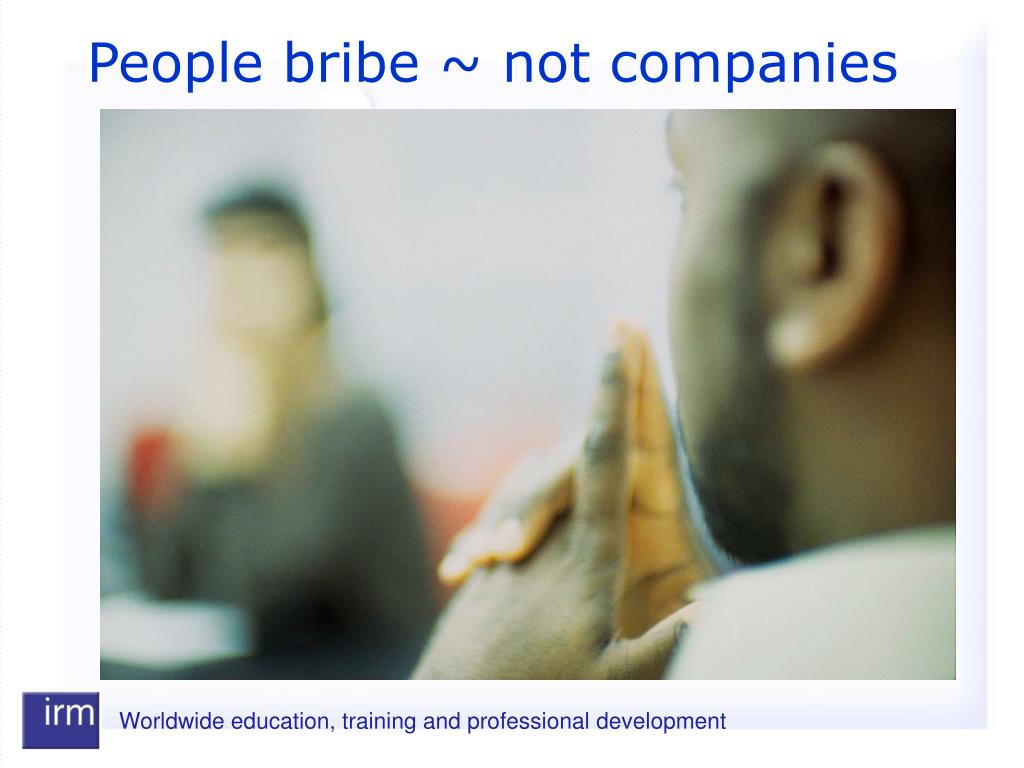 People bribe ~ not companies