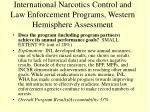 international narcotics control and law enforcement programs western hemisphere assessment
