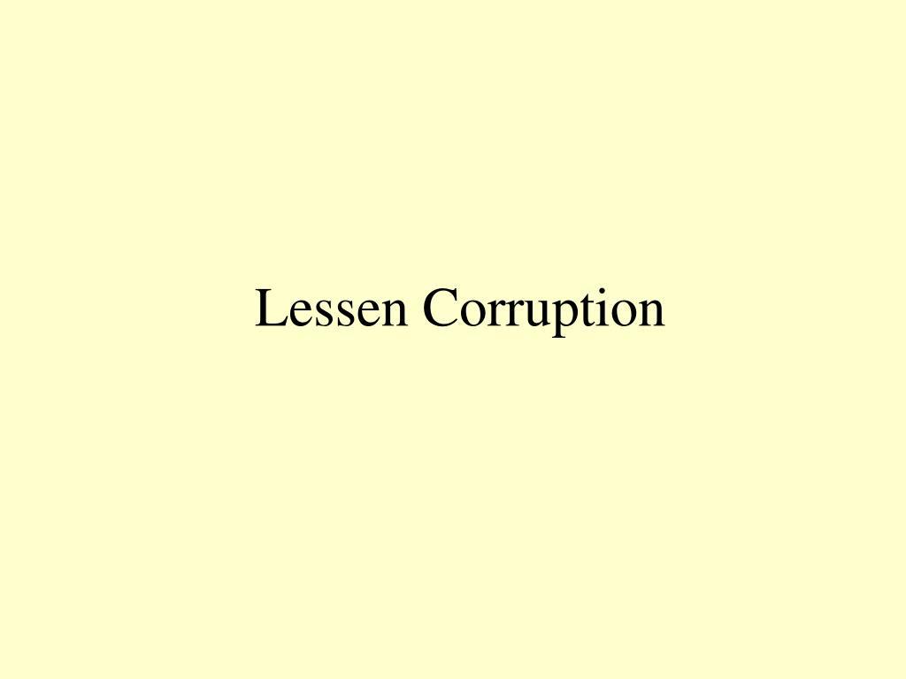 Lessen Corruption