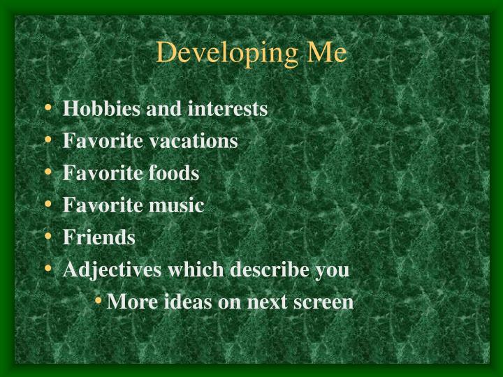 Developing Me