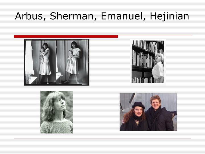 Arbus, Sherman, Emanuel, Hejinian