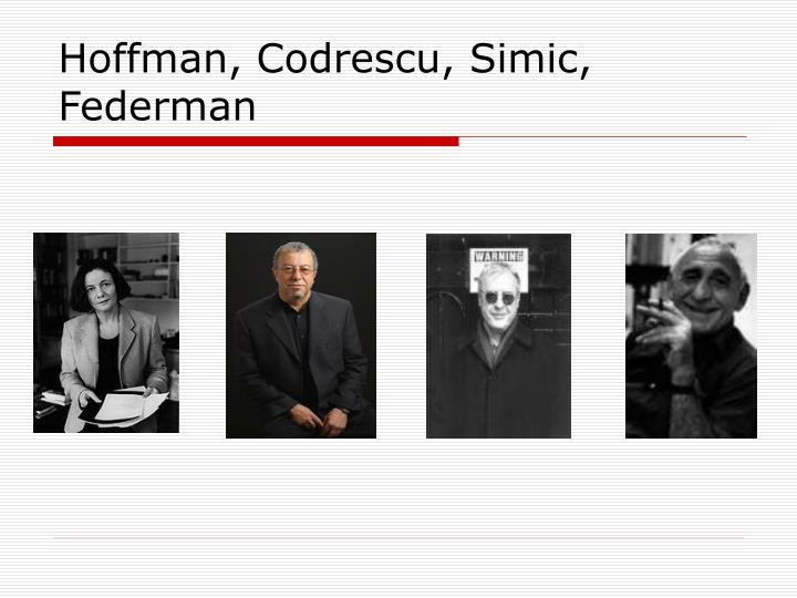 Hoffman, Codrescu, Simic, Federman