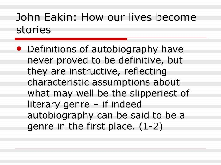 John Eakin: How our lives become stories