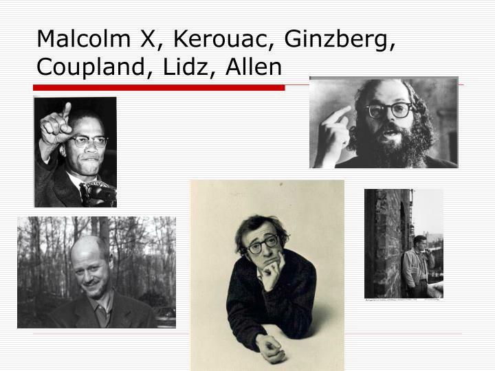 Malcolm X, Kerouac, Ginzberg, Coupland, Lidz, Allen