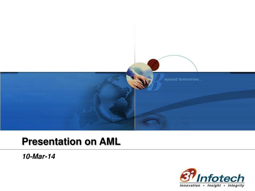 Presentation on AML