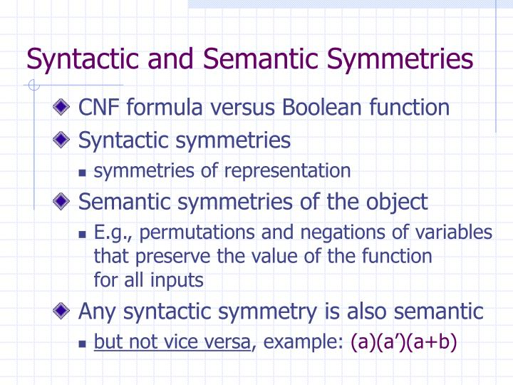 Syntactic and Semantic Symmetries
