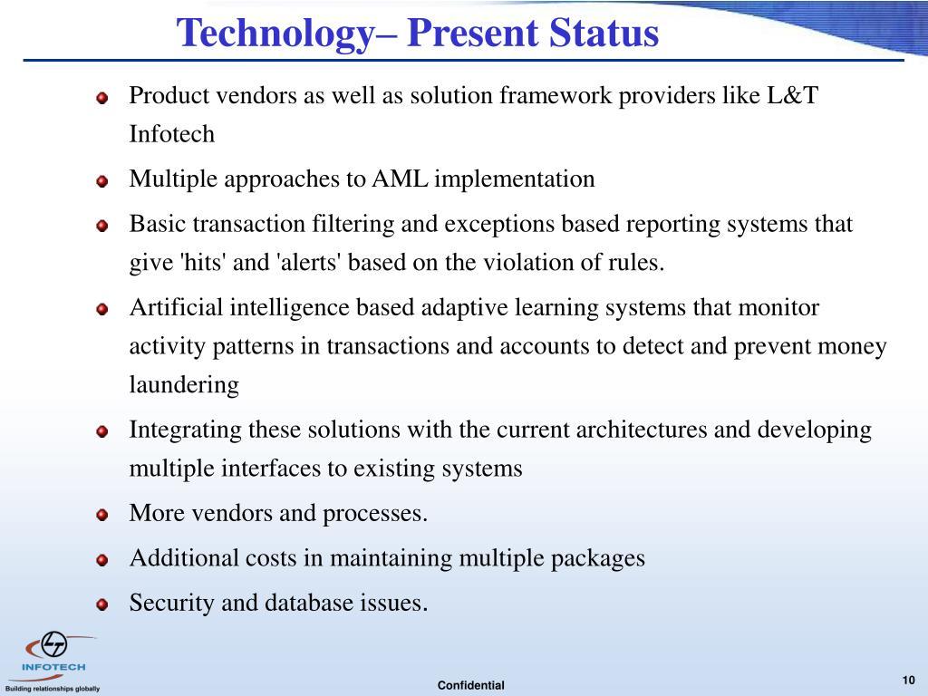 Technology– Present Status