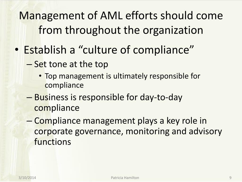 Management of AML efforts should come from throughout the organization