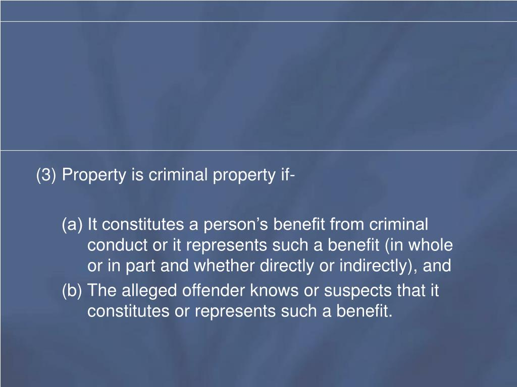 (3) Property is criminal property if-