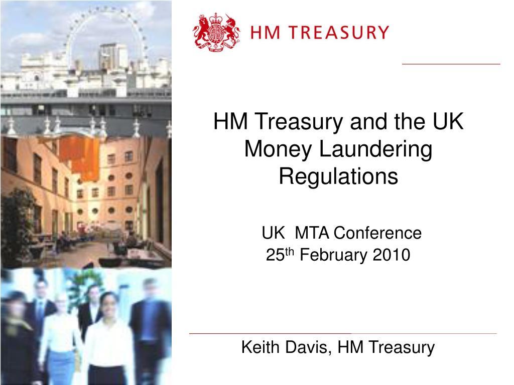 HM Treasury and the UK  Money Laundering Regulations