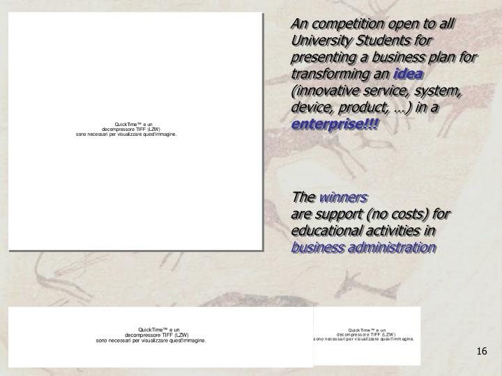 An competition open to all University Students for presenting a business plan for transforming an