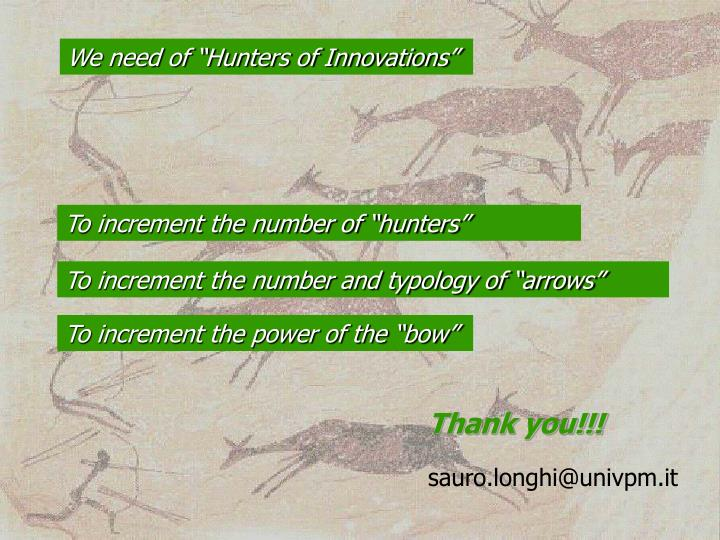 "We need of ""Hunters of Innovations"""