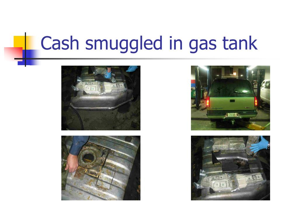 Cash smuggled in gas tank