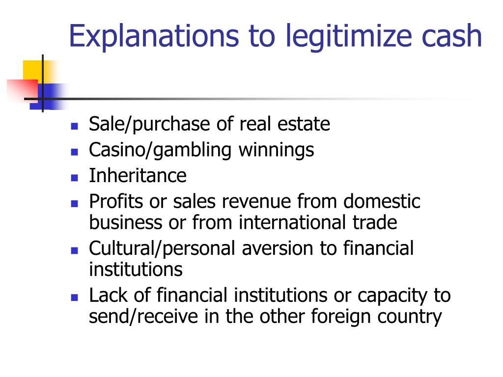 Explanations to legitimize cash