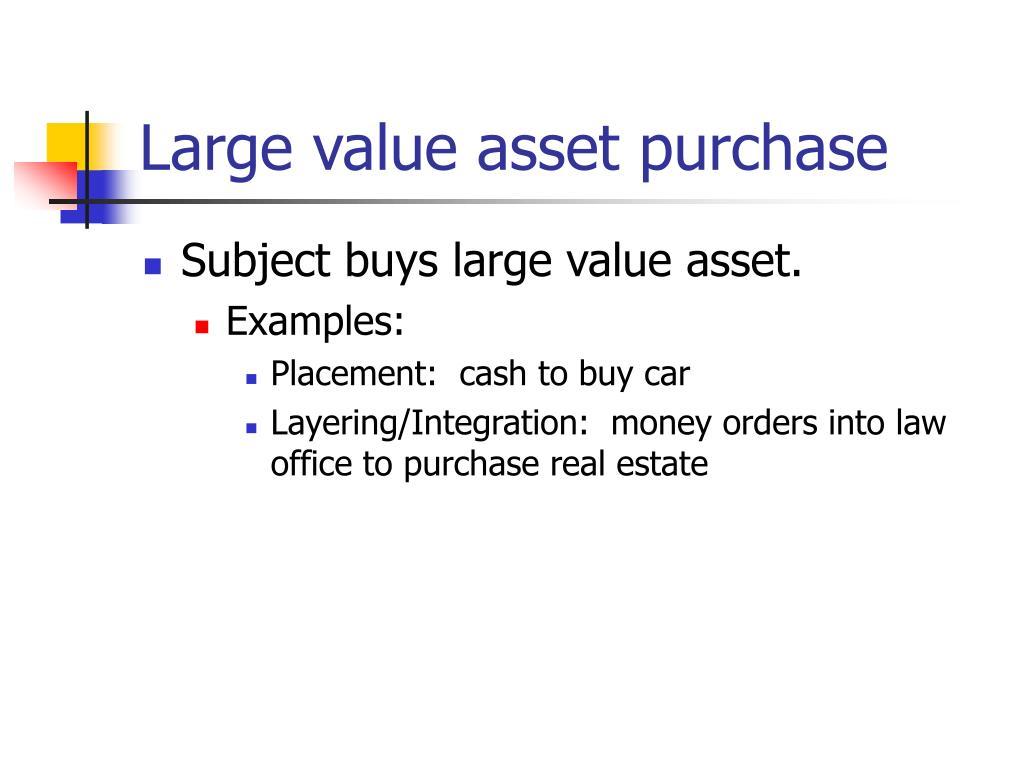Large value asset purchase