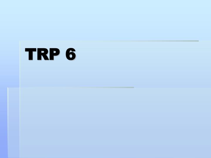 TRP 6