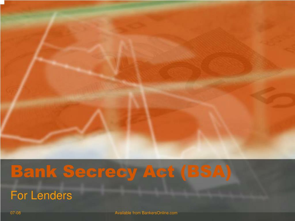 Bank Secrecy Act (BSA)