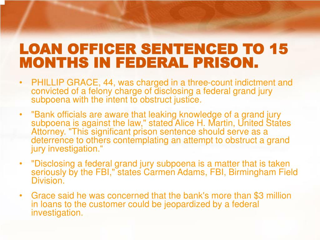 LOAN OFFICER SENTENCED TO 15 MONTHS IN FEDERAL PRISON.