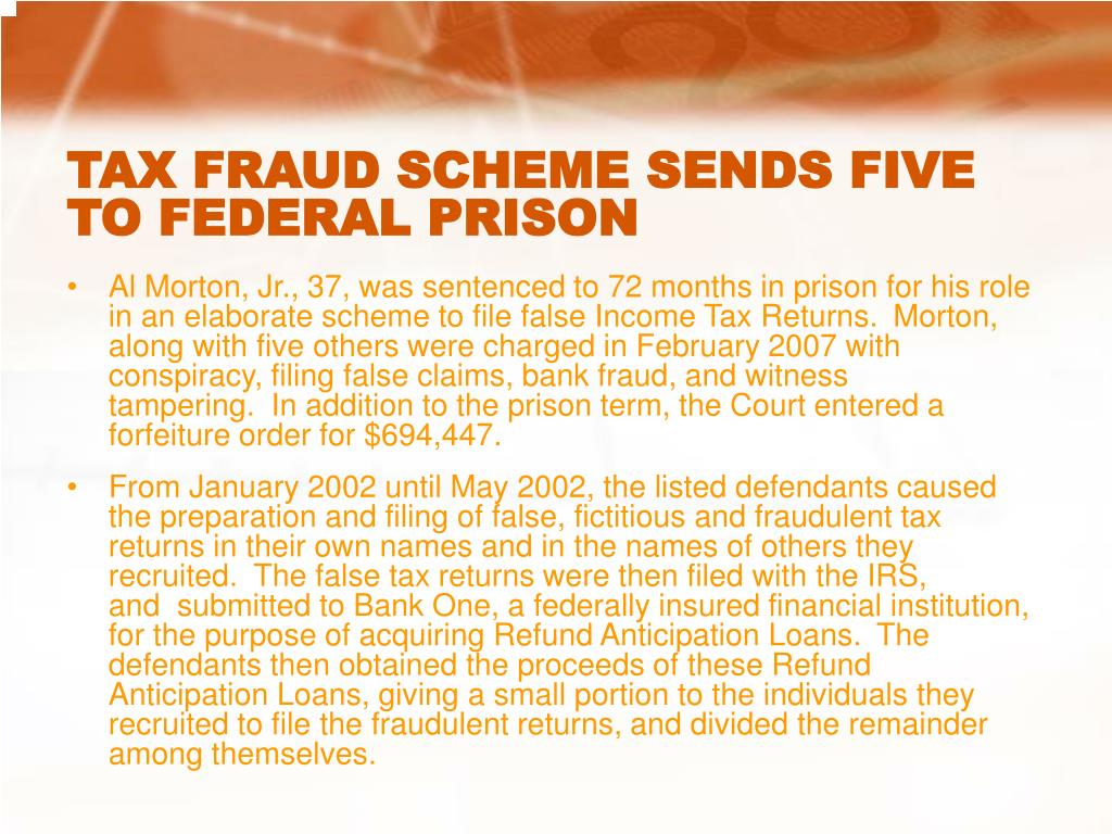 TAX FRAUD SCHEME SENDS FIVE TO FEDERAL PRISON