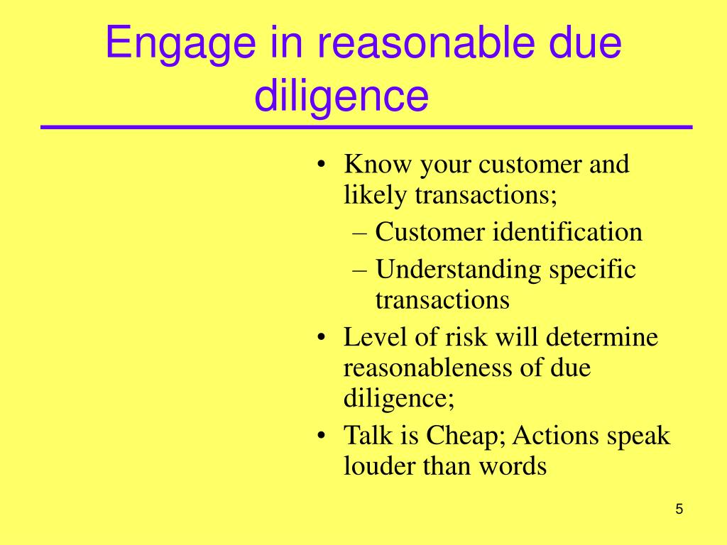 Engage in reasonable due diligence