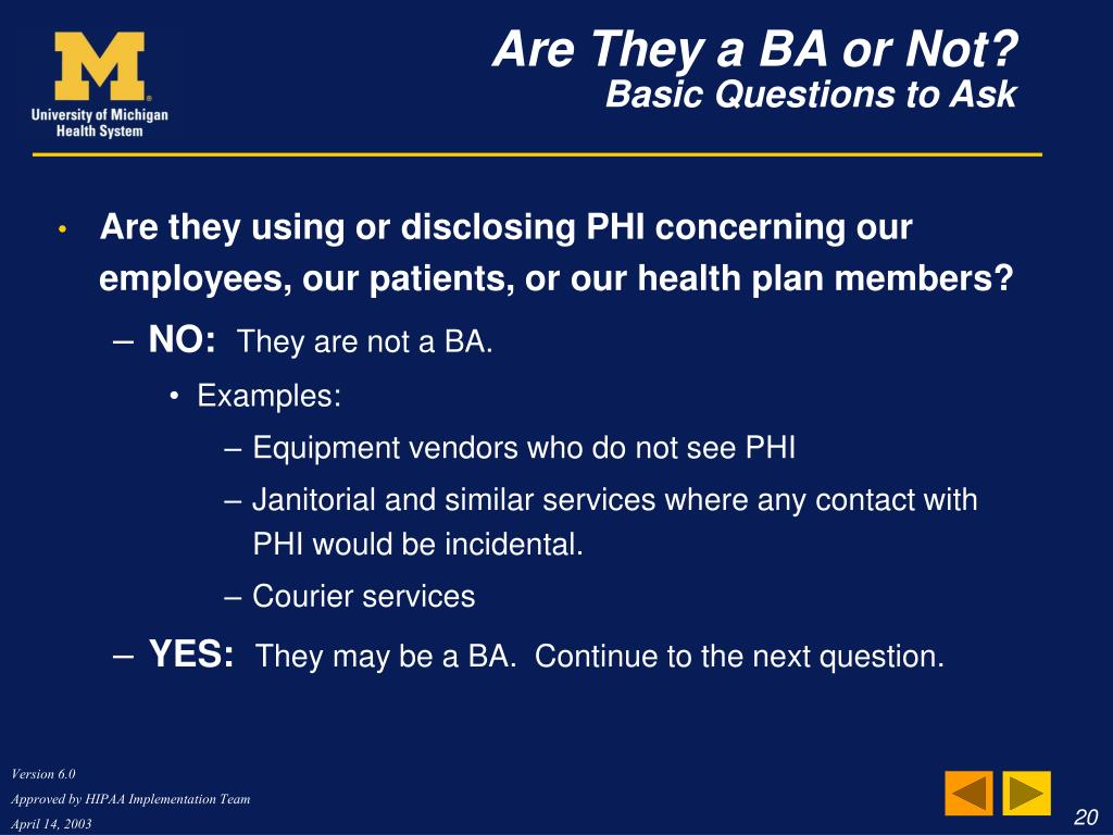 Are they using or disclosing PHI concerning our employees, our patients, or our health plan members?