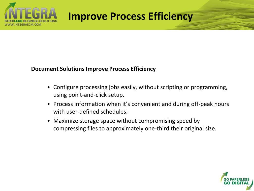 Improve Process Efficiency