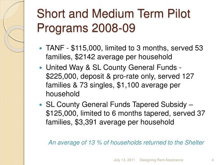 Short and Medium Term Pilot Programs 2008-09