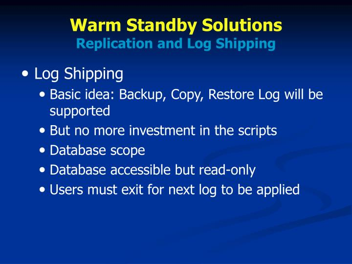 Warm Standby Solutions