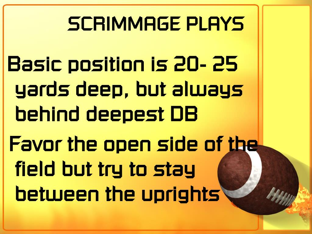 SCRIMMAGE PLAYS