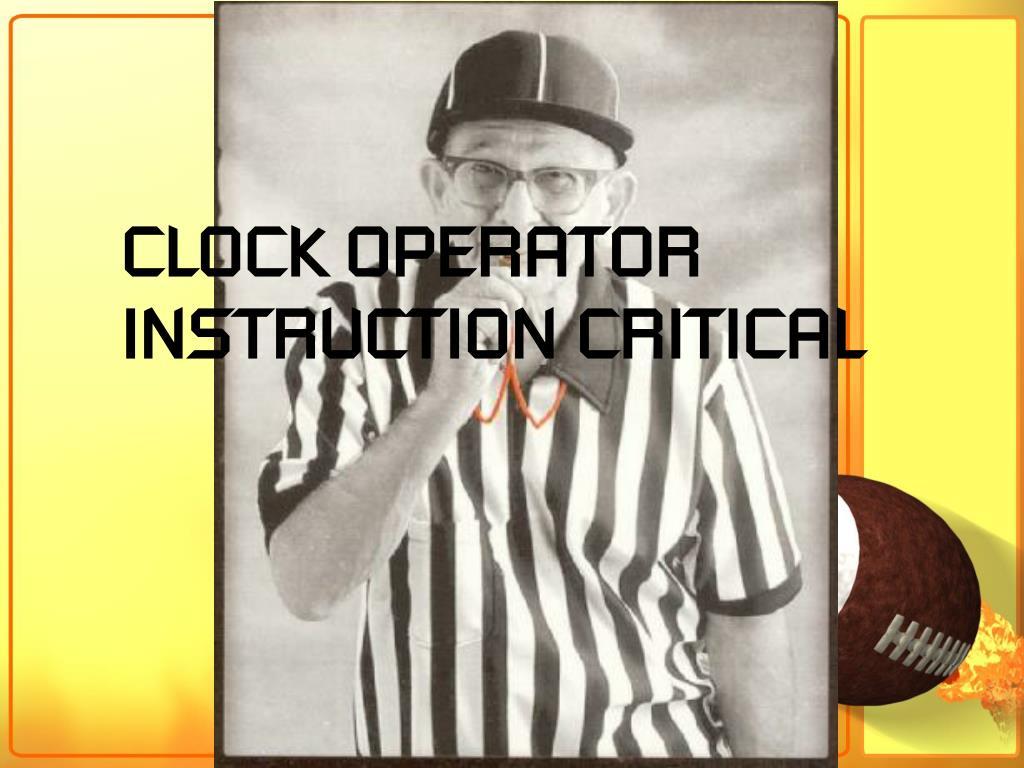 CLOCK OPERATOR INSTRUCTION CRITICAL