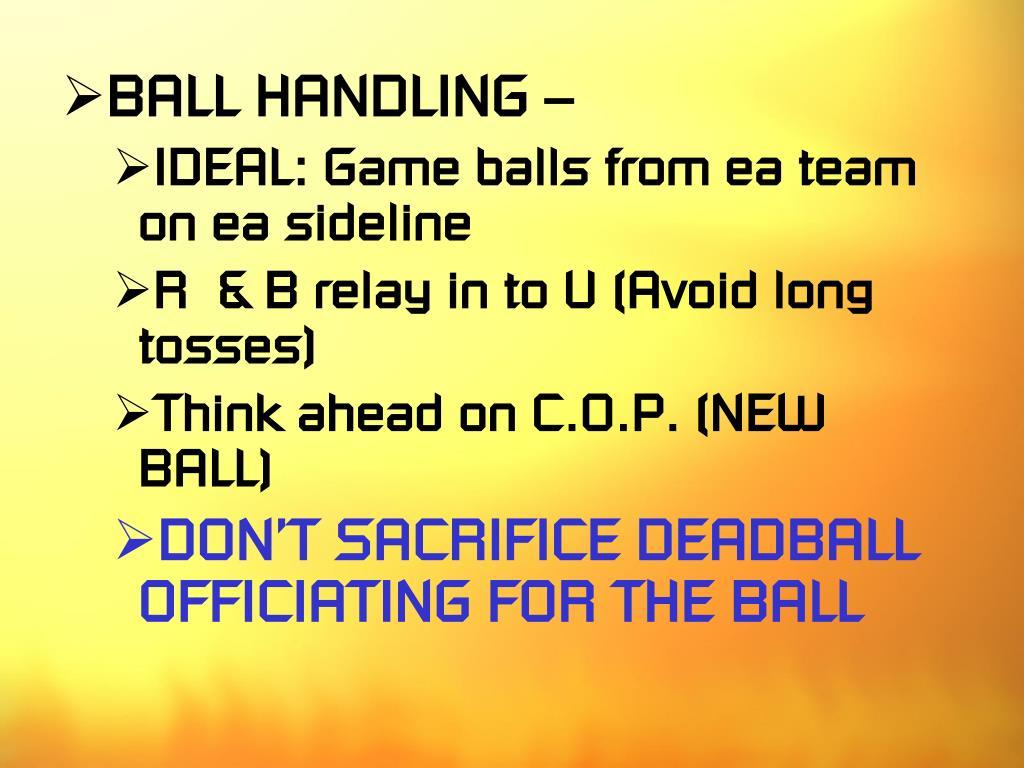 BALL HANDLING –