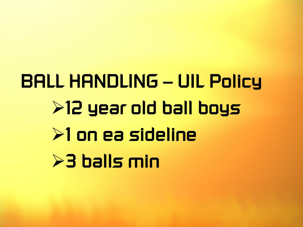 BALL HANDLING – UIL Policy