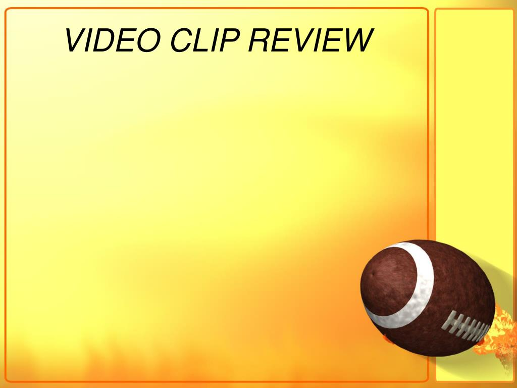 VIDEO CLIP REVIEW
