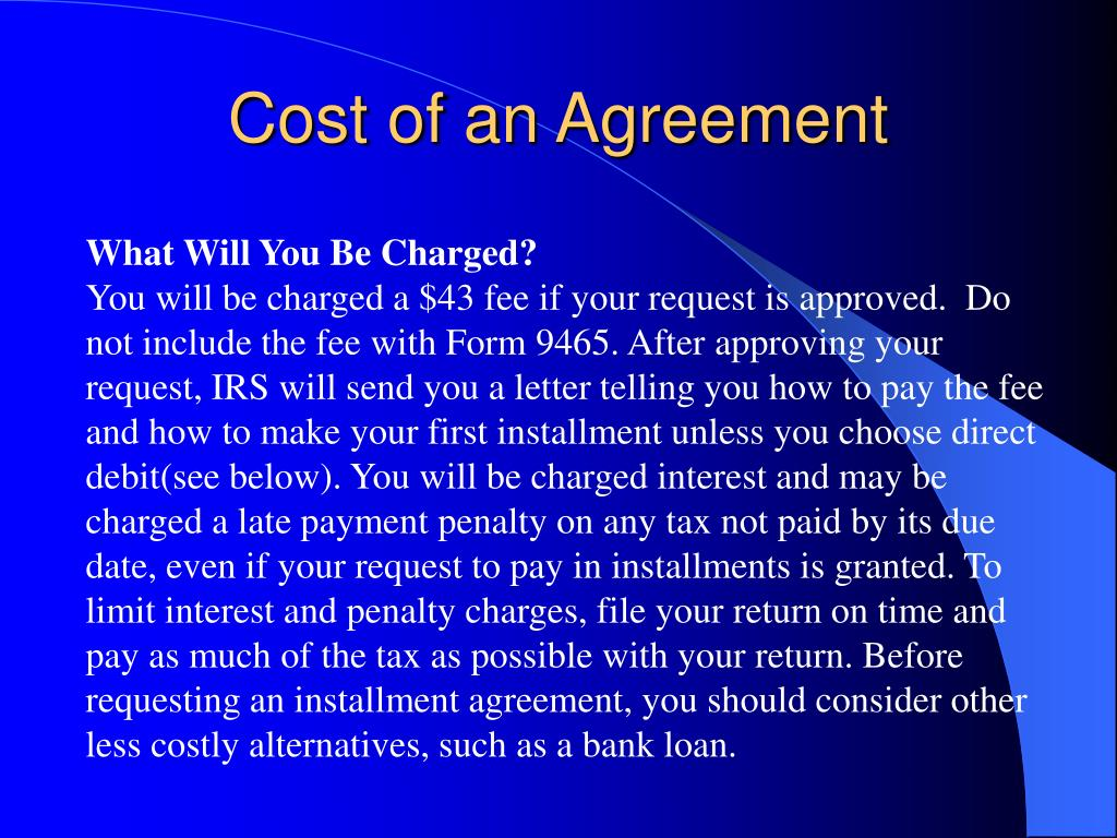 Cost of an Agreement