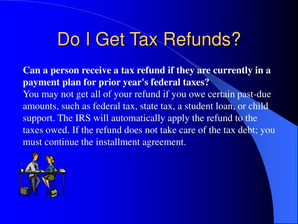 Do I Get Tax Refunds?