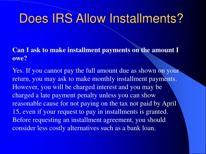 Does irs allow installments
