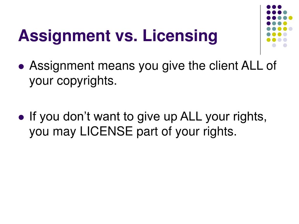 Assignment vs. Licensing